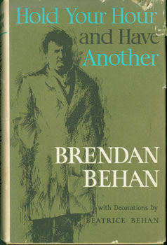 Hold Your Hour and Have Another. Original First American Edition. Brendan Behan, Beatrice Behan, illustr.