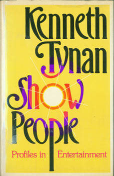 Show People. Profiles In Entertainment. Original First Edition. Kenneth Tynan.