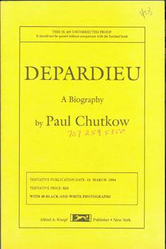 Depardieu. A Biography. Uncorrected Proof Copy. With typed review of book signed by Judy Stone. Paul Chutkow.