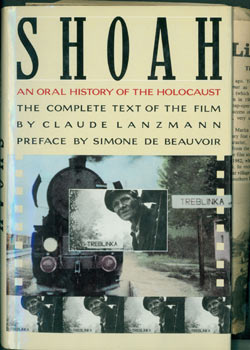Shoah: An Oral History of the Holocaust. The Complete Text of the Film. Signed by Judy Stone inside cover. Claude Lanzmann, Simone De Beauvoir.