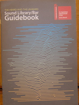 The Heard And The Unheard. Sound Library/Bar Guidebook. At the 54th Venice Biennale. Taipei Fine Arts Museum, 54th Venice Biennale.