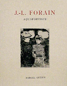J.-L. Forain: Aquafortiste. Catalogue raisonné de l'oeuvre gravé de l'artiste = Catalogue Raisonné of the Engravings of the Artist. Marcel Guérin.