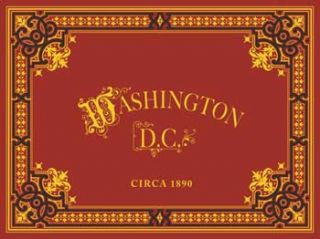 Washington D.C., Circa 1890. A View Book of the City before the Advent of the Automobile. Circa...