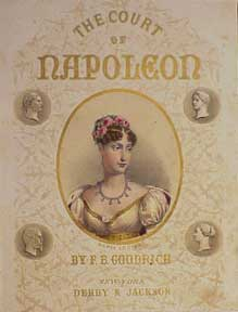 The Court of Napoleon. Marie Louise. F. B. Goodrich