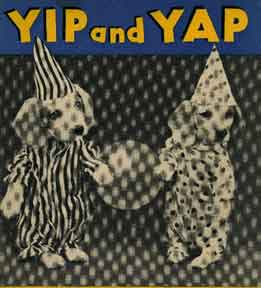 Yip and Yap. Ruth Dixon, Harry Whittier Frees