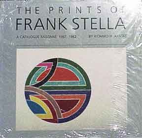 The Prints of Frank Stella: A Catalogue Raisonné, 1967-1982. Richard H. Axsom.