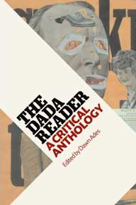 The Dada Reader: A Critical Anthology. Dawn Ades