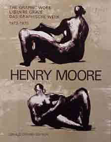 Henry Moore: The Complete Graphic Work. 1931-1984. Gerald and Patrick Cramer.