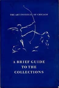 An Illustrated Guide to the Collections of the Art Institute of Chicago. Art Institute of Chicago