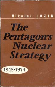 The Pentagon's Nuclear Strategy 1945-1974. Nikolai Luzin