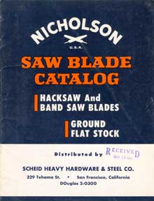 Nicholson File Company. Saw Blade Catalog. Hacksaw and Band Saw Blades; Ground Flat Stock....