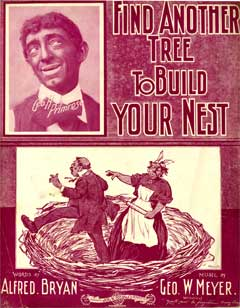 Find another tree to build your nest. Alfred Bryan, Geo. W. Meyer