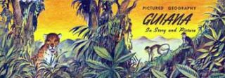 Guiana in Story and Pictures (dust jacket only). Lois Donaldson, Kurt Wiese