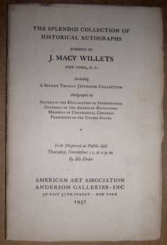 The Splendid Collection of Historical Autographs Formed by J. Macy Willets, Including a Superb...