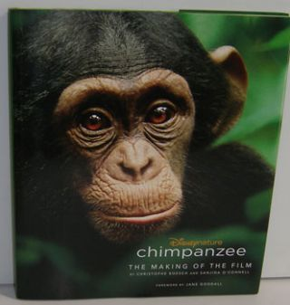 Chimpanzee: The Making of the Film. Christophe Boesch, Sanjida O'Connell