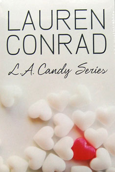 L.A. Candy, Sweet Little Lies, Sugar and Spice (L.A. Candy Series). Lauren Conrad
