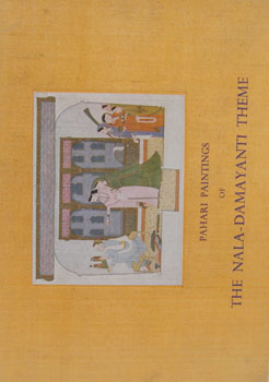 Pahari Paintings of the Nala-Damayanti Theme in the Collection of Dr. Karan Singh. B. N. Goswamy