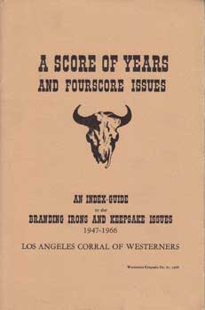 A Score of Years and Fourscore Issues: An Index-Guide to the Branding Irons and Keepsake Issues...