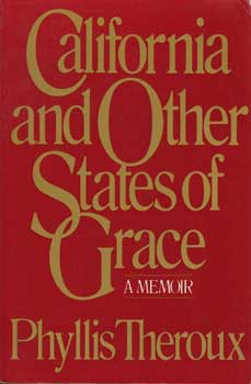 California and Other States of Grace: A Memoir (Uncorrected Proof). Phyllis Theroux