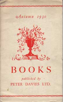 Books Published by Peter Davies Ltd. and for Piazza Press, Autumn & Christmas, 1930. Peter Davies...