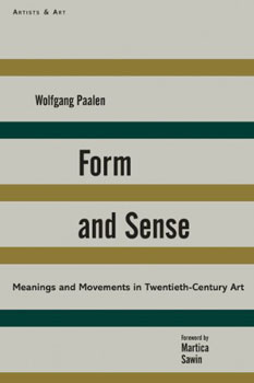 Form and Sense: Meanings and Movements in Twentieth-Century Art. Wolfgang Paalen