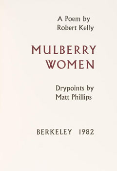 Prospectus for Mulberry Women, a Poem by Robert Kelly. Powers Hiersoux, Thomas, Robert Kelly,...