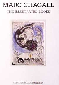 Marc Chagall. The Illustrated Books: Catalogue Raisonné. Patrick Cramer.