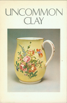 Uncommon Clay: The English Potter Prior to the Industrial Revolution. California Palace of the...