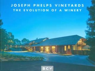 Joseph Phelps Vineyards: The Evolution of a Winery. BCV Architects, CA San Francisco