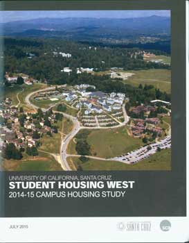 University of California, Santa Cruz: Student Housing West: 2014-15 Campus Housing Study. Santa...
