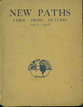 New Paths: Verse, Prose, Pictures 1917-1918. Cyril William Beaumont, Michael Thomas Harvey Sadler