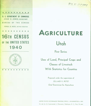 Agriculture Utah. First Series. Uses Of Land, Principal Crops and Classes of Livestock With...
