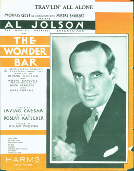 Trav'lin' All Alone. The Wonder Bar, a Continental Novelty of European Night Life. Al Jolson,...