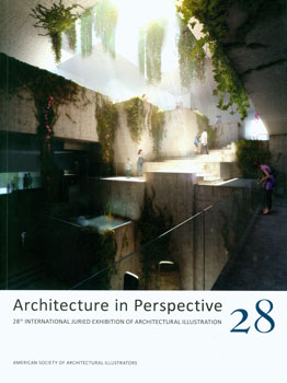 Architecture in Perspective 28. American Society of Architectural Illustrators