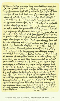 Thomas Wolsey, Cardinal, Archbishop of York, 1530; facsimile of letter. From Universal Classic...