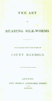 The Art of Rearing Silk Worms. Vincente Dandolo, Count