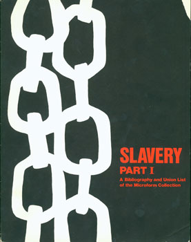 Slavery Part I. A Bibliography and Union List of the Microform Collection. Henry Barnard