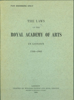 The Laws of the Royal Academy of Arts in London, 1768-1968. For Members Only. Royal Academy of Arts