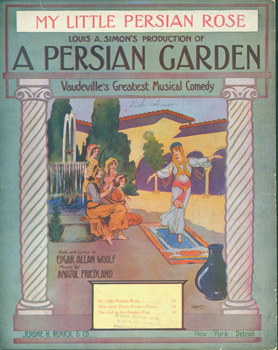 My Little Persian Rose. Jerome H. Remick, Co, William Austin Starmer, Edgar Allan Woolf, Anatol...