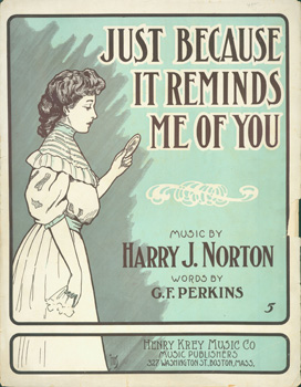 Just Because It Reminds Me Of You. Henry Krey Music Co., Harry J. Norton, G. F. Perkins, MA Boston