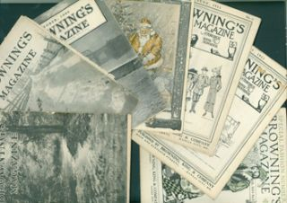 Browning's Magazine: A Periodical of Fashions and Fancies. Assorted issues from 1906 - 1913. King...