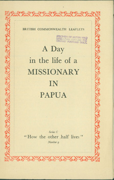 "A Day in the Life of a Missionary in Papua. Series C: ""How the Other Half Lives."" British..."