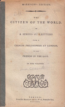 The Citizen of the World. In a Series of Letters from a Chinese Philosopher to his Friends in the...