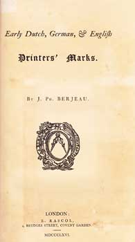 Early Dutch. German and English Printers' Marks. First, limited edition. J. Ph Berjeau
