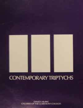 Contemporary Triptychs : An exhibition by the David S. Rubin Galleries of the Claremont Colleges,...