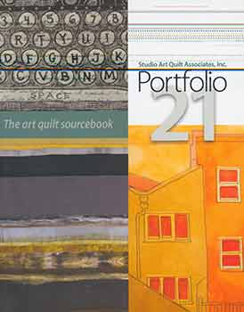 Studio Art Quilt Associates, Inc. Portfolio 21: The Art Quilt Sourcebook. Deidre Adams