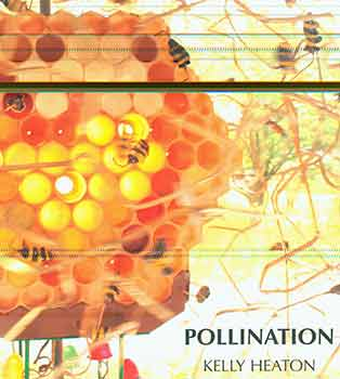 Pollination. (Published on the occasion of an exhibition held at Ronald Feldman Fine Arts, New...