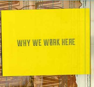 Why We Work Here: the Ecology of the Visual Arts in Oregon (One of 100 limited edition copies...