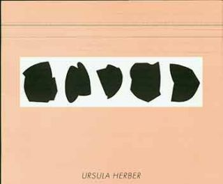 Ursula Herber. Arbeiten 1987 - 1991. (Published on the occasion of an exhibition of paintings,...