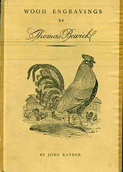 A Selection of Engravings on Wood by Thomas Bewick, with a note on him by John Rayner. Thomas...